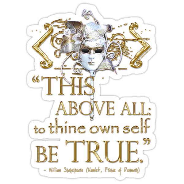 """Shakespeare Hamlet """"own self be true"""" Quote by Sally McLean"""