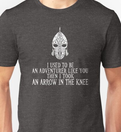 Skyrim - Arrow in the Knee Unisex T-Shirt