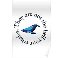 Not The Hell Your Whales (transparent) Poster