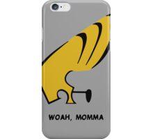 Woah Momma iPhone Case/Skin
