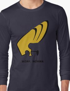 Woah Momma Long Sleeve T-Shirt