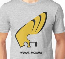 Woah Momma Unisex T-Shirt