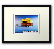Do you really need it? Framed Print