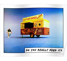 Do you really need it? Poster