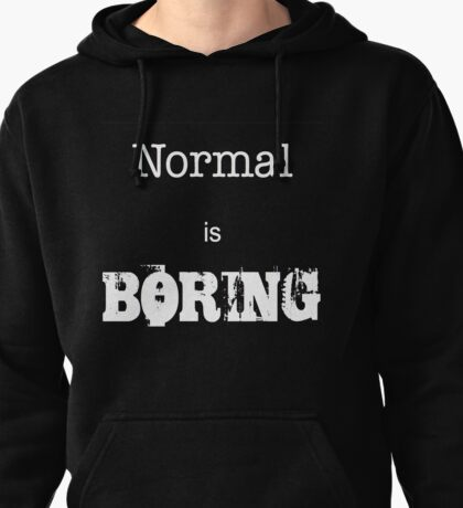 Normal Is Boring - Black Background Pullover Hoodie