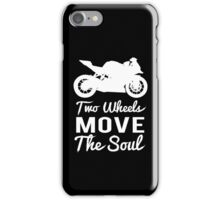 Two Wheels Move The Soul (White) iPhone Case/Skin