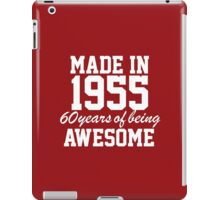 Awesome 'Made in 1955, 60 Years of Being Awesome' T-Shirt And Accessories iPad Case/Skin