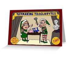 Toymaking Troglodytes Greeting Card
