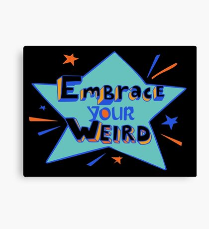 Official Felicia Day - Embrace Your Weird Apparel Canvas Print