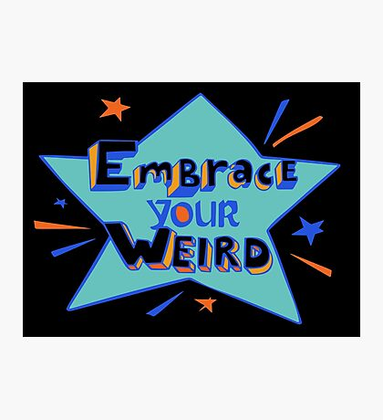 Official Felicia Day - Embrace Your Weird Apparel Photographic Print
