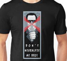 "Men in Black ""Don't Neurolyze Me Bro!""  Unisex T-Shirt"