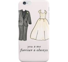 Forever and Always iPhone Case/Skin