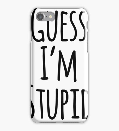 Guess I'm Stupid Shirt Pair iPhone Case/Skin