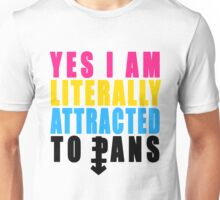 Yes I Am Literally Attracted To Pans Unisex T-Shirt