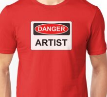 Danger Artist - Warning Sign Unisex T-Shirt
