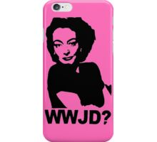 Joan Crawford - WWJD? iPhone Case/Skin