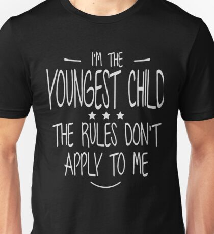 I'm the youngest child shirt Unisex T-Shirt