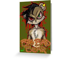 Big Bad Bear Greeting Card