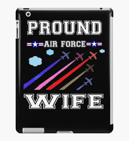 Pround Air Force Wife T-shirt iPad Case/Skin