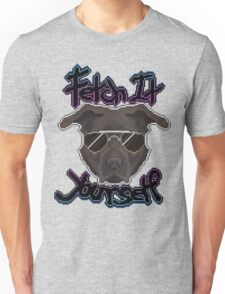 Fetch it Yourself. Unisex T-Shirt