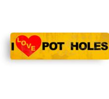 I Love Potholes | Dirty Canvas Print
