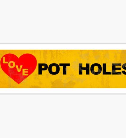 I Love Potholes | Dirty Sticker