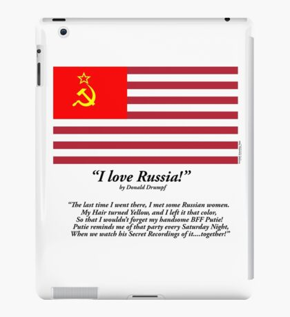 Donald Trump:  An ODE to my Russian Lovers! iPad Case/Skin
