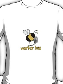 Worker Bee - IT/office T-Shirt