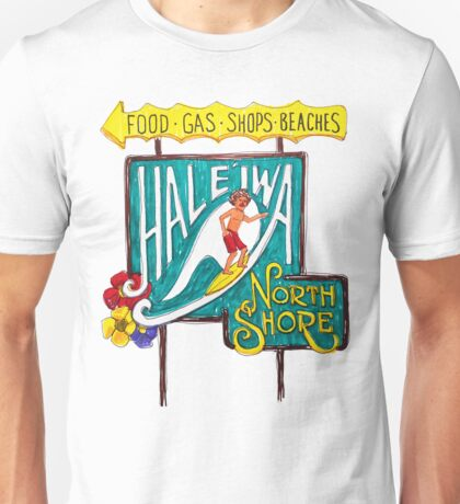 Hale'iwa North Shore Sign - MAN / DRAWING   Unisex T-Shirt