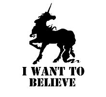 I believe in unicorns Photographic Print