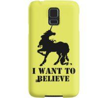 I believe in unicorns Samsung Galaxy Case/Skin