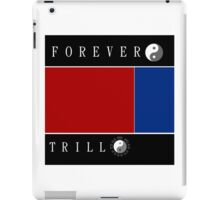 Forever Trill☯ iPad Case/Skin