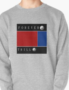 Forever Trill☯ T-Shirt