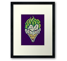 Why So Serious? - Joker Framed Print