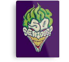 Why So Serious? - Joker Metal Print