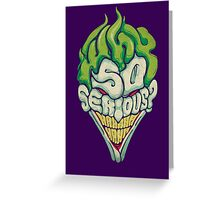 Why So Serious? - Joker Greeting Card