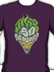 Why So Serious? - Joker T-Shirt