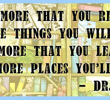 Dr. Seuss Quote - Reading by haleygrace21