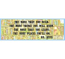 Dr. Seuss Quote - Reading Photographic Print