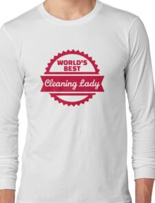 World's best cleaning lady Long Sleeve T-Shirt