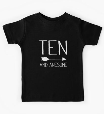 Ten And Awesome 10th Birthday Gift Kids Tee