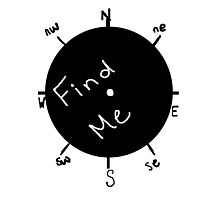 Find Me Photographic Print