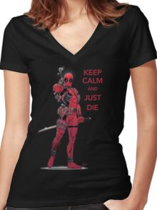 Deadpool- Keep Calm and Just Die Women's Fitted V-Neck T-Shirt