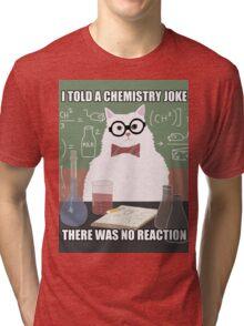 Chemistry Cat - Funny Meme - Internet Meme Tri-blend T-Shirt