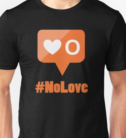 #NoLove Unisex T-Shirt