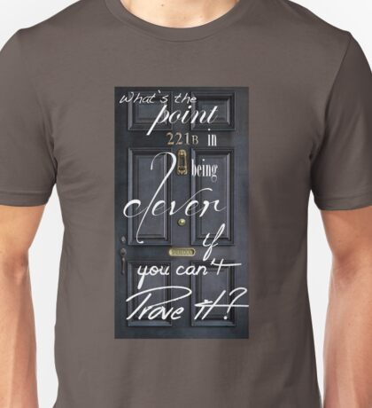 What's the Point in Being Clever...? Unisex T-Shirt