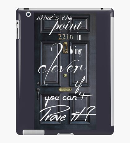 What's the Point in Being Clever...? iPad Case/Skin
