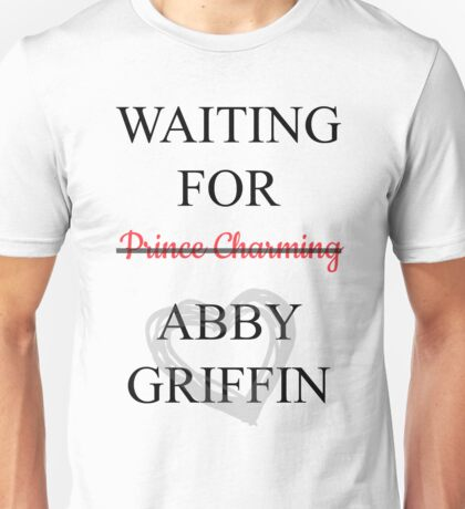 Waiting for Abby Griffin Unisex T-Shirt