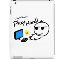 Work hard? Play Hard! (Mokie Pokie) iPad Case/Skin
