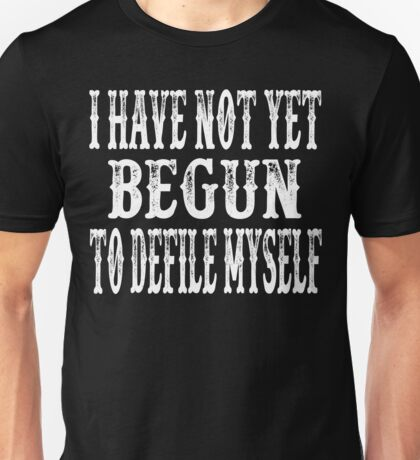 I Have Not Yet Begun To Defile Myself - Tombstone Unisex T-Shirt